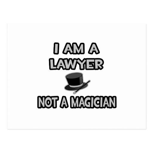 I Am A Lawyer ... Not A Magician Postcard
