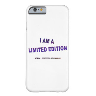 I Am A Limited Edition Barely There iPhone 6 Case