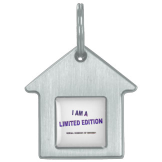 I Am A Limited Edition Pet Name Tag
