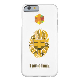 I Am A Lion Barely There iPhone 6 Case