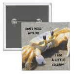 I Am A Little Crabby 2 Inch Square Button