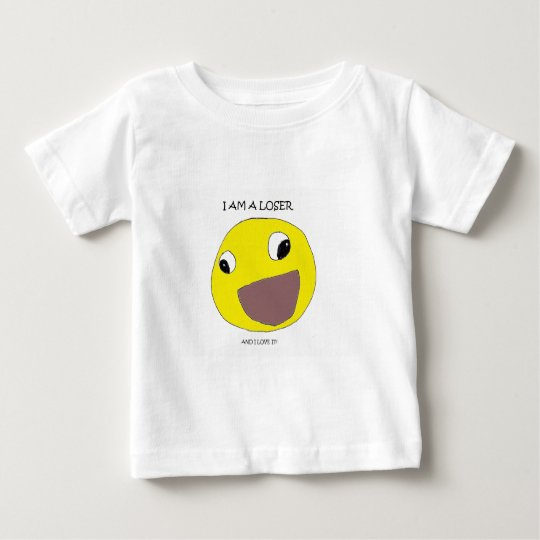 I am a loser baby T-Shirt