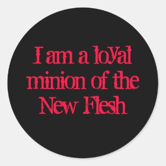I am a loyal minion of the New Flesh Sticker