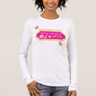 """""""I am a Macaroni Mom"""" Fitted Long Sleeve T-shirt"""
