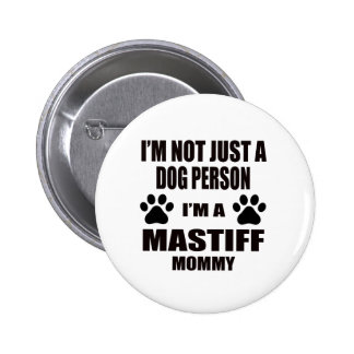I am a Mastiff Mommy Pinback Button