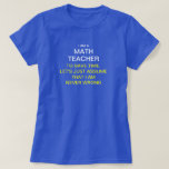 I am a math teacher to save time, let's just as shirts
