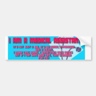I am a Medical Assistant Bumper Sticker