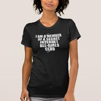I Am A Member Of A Secret Internet Girls Club Dark T-Shirt