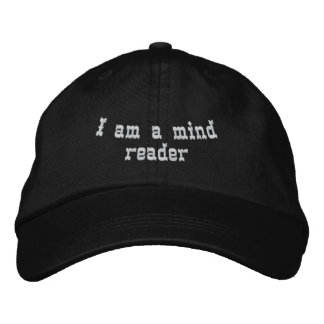 I am a mind reader embroidered baseball cap