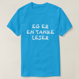 i am a mind reader in Norwegian blue T-Shirt