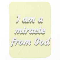 I Am a Miracle from God Baby Blanket