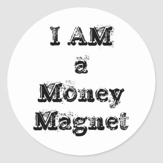 I Am a Money Magnet Classic Round Sticker