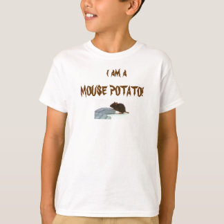 I am a MOUSE POTATO! T-Shirt