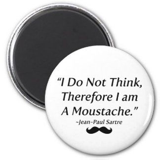 I Am A Moustache 2 Inch Round Magnet