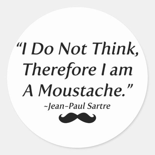 I Am A Moustache Classic Round Sticker