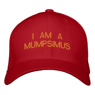 I AM A MUMPSIMUS - Customizable Baseball Cap