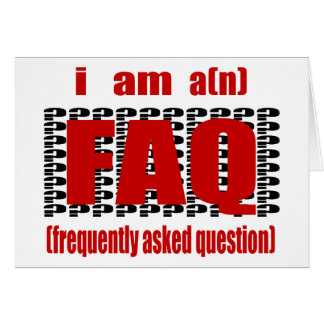I Am A n FAQ Frequently Asked Question Greeting Cards