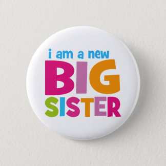 I am a new Big Sister Pinback Button