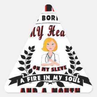 I am a nurse I was born with a Heart Triangle Sticker
