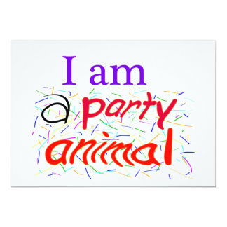 I am a Party Animal 5 x 7 Card