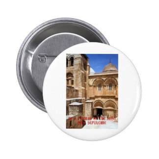 I am a pilgrim of the Most Holy Sepulchre Pinback Button