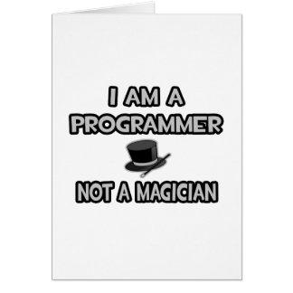 I Am A Programmer ... Not A Magician Card