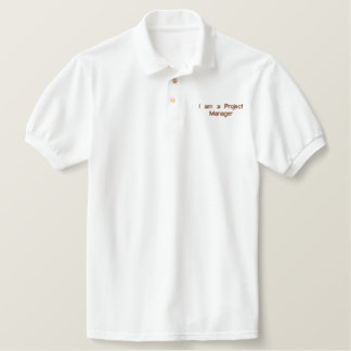 I am a Project Manager Polo Shirt