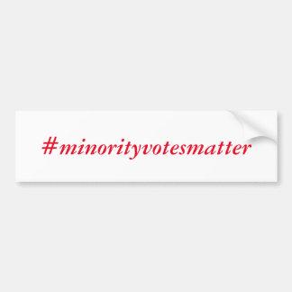 I am a proud minority voter bumper sticker
