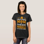 I Am A Proud Mom Of A Freaking Awesome Poodle Tees