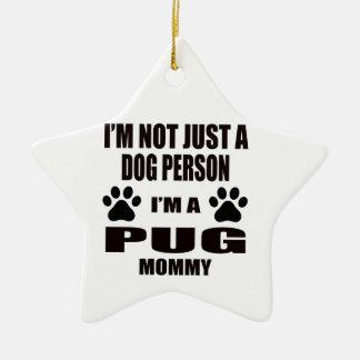 I am a pug Mommy Double-Sided Star Ceramic Christmas Ornament