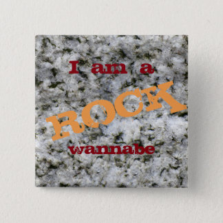 I am a Rock Wannabe Fynny White Granite Pinback Button