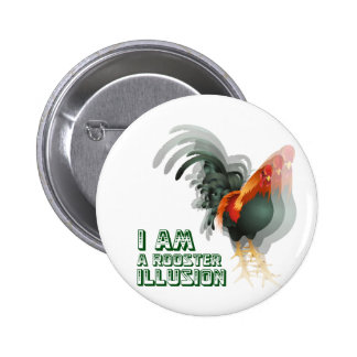 I Am A Rooster Illusion Buttons