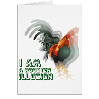 I Am A Rooster Illusion Card