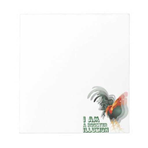 I Am A Rooster Illusion Memo Pads