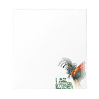 I Am A Rooster Illusion Note Pads