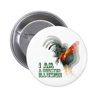 I Am A Rooster Illusion Pinback Button