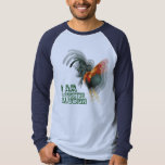 I Am A Rooster Illusion Tee Shirt