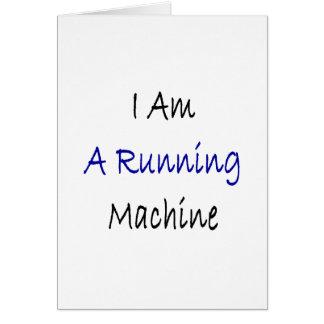 I Am A Running Machine Greeting Card
