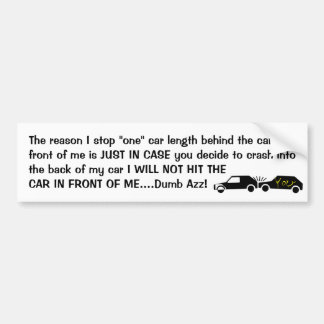 I AM A SAFE DRIVER WHAT'S YOUR EXCUSE BUMPER STICKER