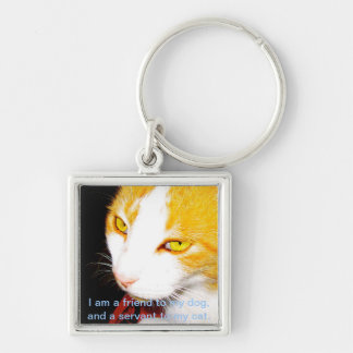 I am a servant to my cat Silver-Colored square keychain