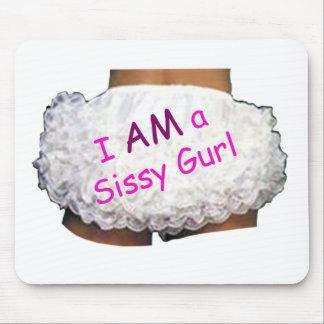 I AM a Sissy Gurl Mouse Pad