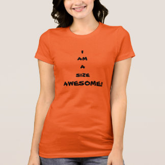 I  am a size  AWESOME! tee for women
