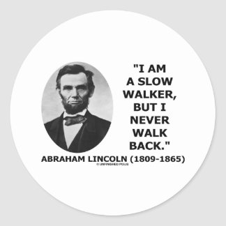 I Am A Slow Walker But I Never Walk Back Quote Classic Round Sticker