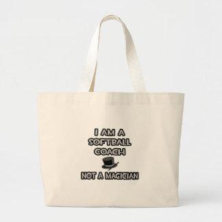I Am A Softball Coach ... Not A Magician Large Tote Bag