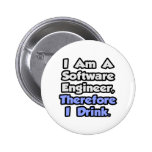 I Am A Software Engineer, Therefore I Drink Buttons