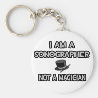I Am A Sonographer ... Not A Magician Basic Round Button Keychain