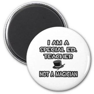 I Am A Special Ed. Teacher ... Not A Magician Magnet