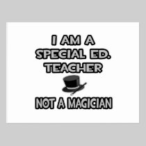 I Am A Special Ed. Teacher ... Not A Magician Post Card