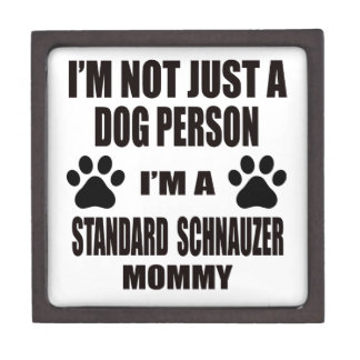 I am a Standard Schnauzer Mommy Premium Gift Boxes