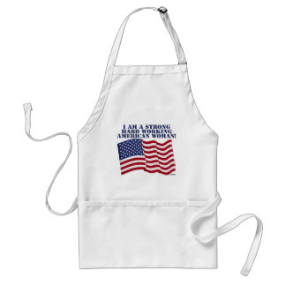 I AM A STRONG HARD WORKING AMERICAN WOMAN! ADULT APRON
